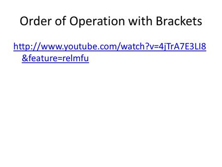 Order of Operation with Brackets  &feature=relmfu.