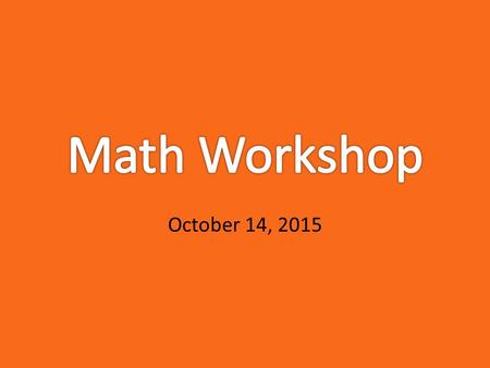 October 14, 2015. Topics Covered in Grade 3 Multiplication3x8=24 Division24 / 3 =8 Fractions Two-step word problems Geometry (quadrilaterals) Area and.