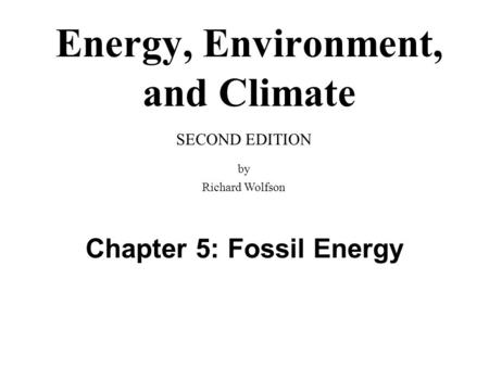 Chapter 5: Fossil Energy