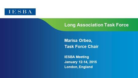 Page 1 Long Association Task Force Marisa Orbea, Task Force Chair IESBA Meeting January 12-14, 2015 London, England.