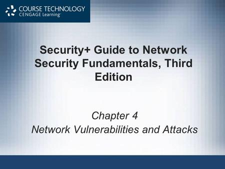 Security+ Guide to Network Security Fundamentals, Third Edition Chapter 4 Network Vulnerabilities and Attacks.
