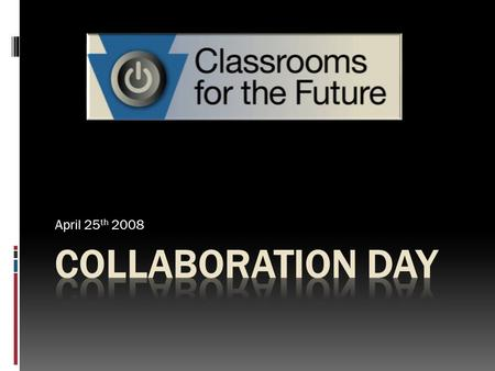 April 25 th 2008. Classrooms for the Future Facts 08'  358 High Schools in PA  12,100 Teachers  83,000 Laptops  101 Million Statewide Spent  3.75.