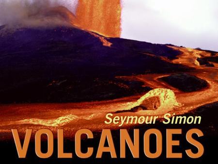 volcanoes author: seyour simon genre: nonfiction day 1 day 2 day 3, Modern powerpoint