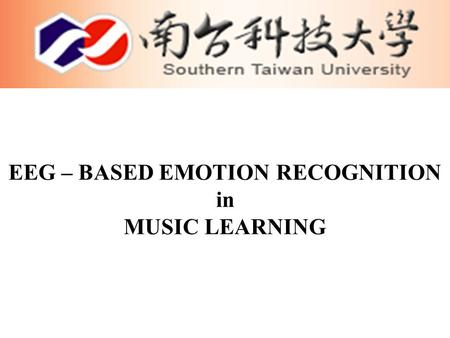 EEG – BASED EMOTION RECOGNITION in MUSIC LEARNING.