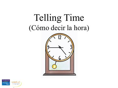 "Telling Time (Cómo decir la hora). When we ask what time it is in Spanish, we say ""¿Qué hora es?"""