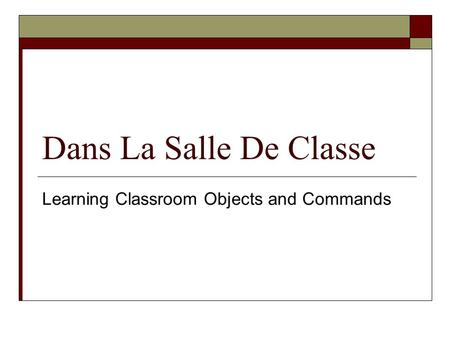 Dans La Salle De Classe Learning Classroom Objects and Commands.
