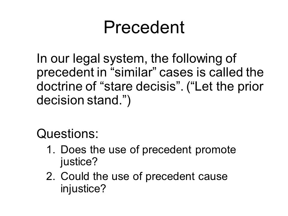 Precedent (Karl Llewellyn – The Bramble Bush) Using precedents is not as easy as it seems.