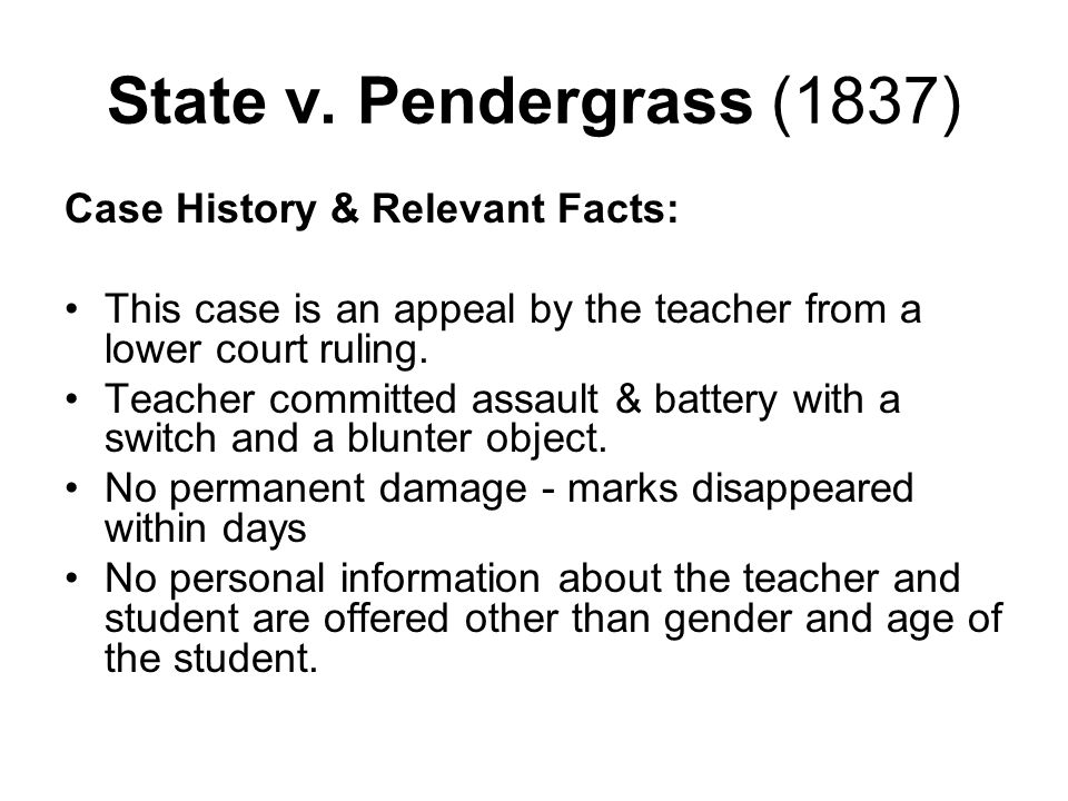 State v.Pendergrass (1837) Ruling & Rationale: Ruling - For the teacher.
