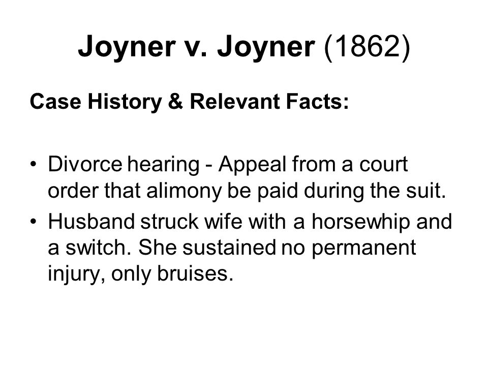 Joyner v.Joyner (1862) Ruling & Rationale: Ruling - For the husband.