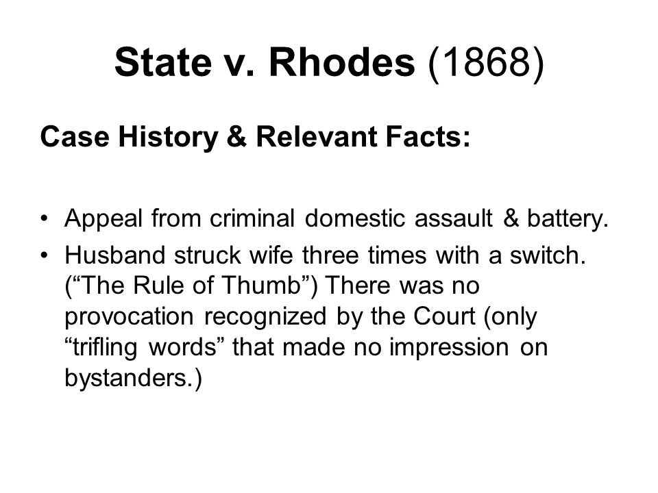 State v.Rhodes (1868) Ruling & Rationale: Ruling - For the husband.