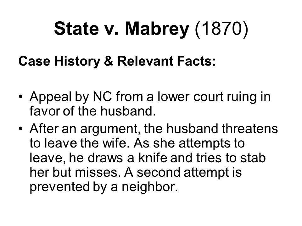 State v.Mabrey (1870) Ruling & Rationale: Ruling - Against the husband.
