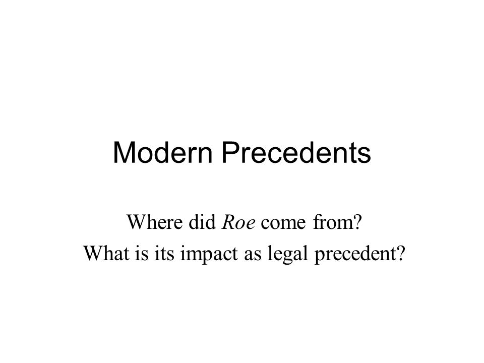 Precedents for Roe v.Wade Griswold v.