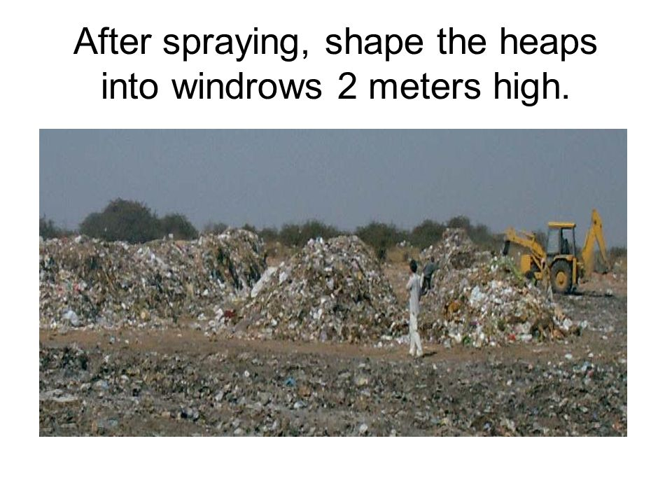 Turn heaps weekly by hand or JCB, and spray with water if it is too dry.