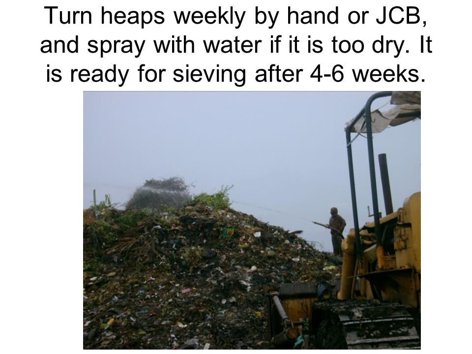 Use simple mechanical sieves to sieve matured heaps for sale as compost, which farmers badly need today.