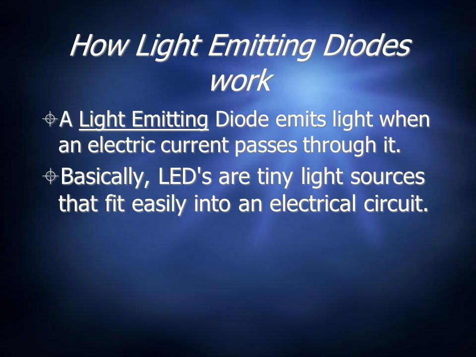 Why get light from LEDs.