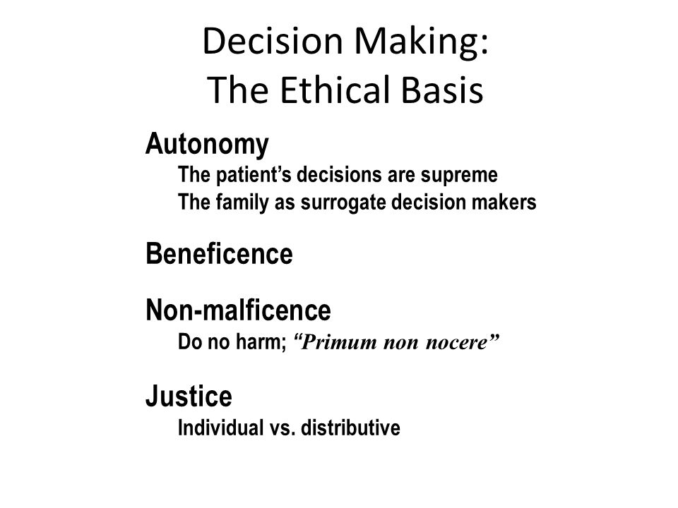 Ideal Approach to the Case: Agree to stop treatment after family (appropriate surrogates) consensus is established because you are professionally obliged not to continue non-beneficial treatments Ideal Ethically correct Physician takes responsibility Effective palliative measures can be administered