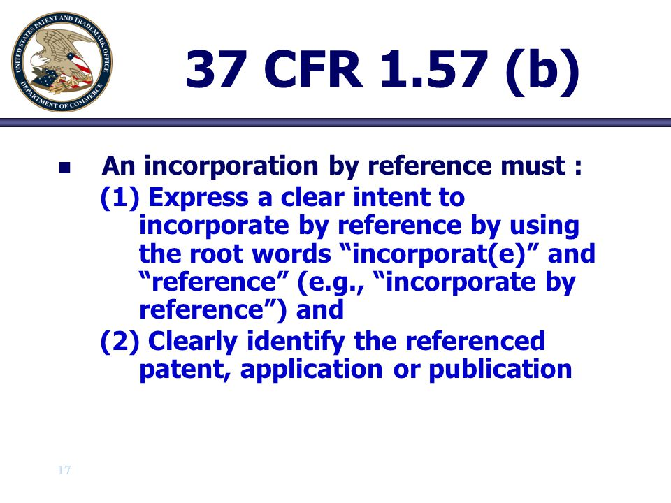 18 37 CFR 1.57 (c) n n Essential material may be incorporated by reference, but only by way of an incorporation by reference to a U.S.