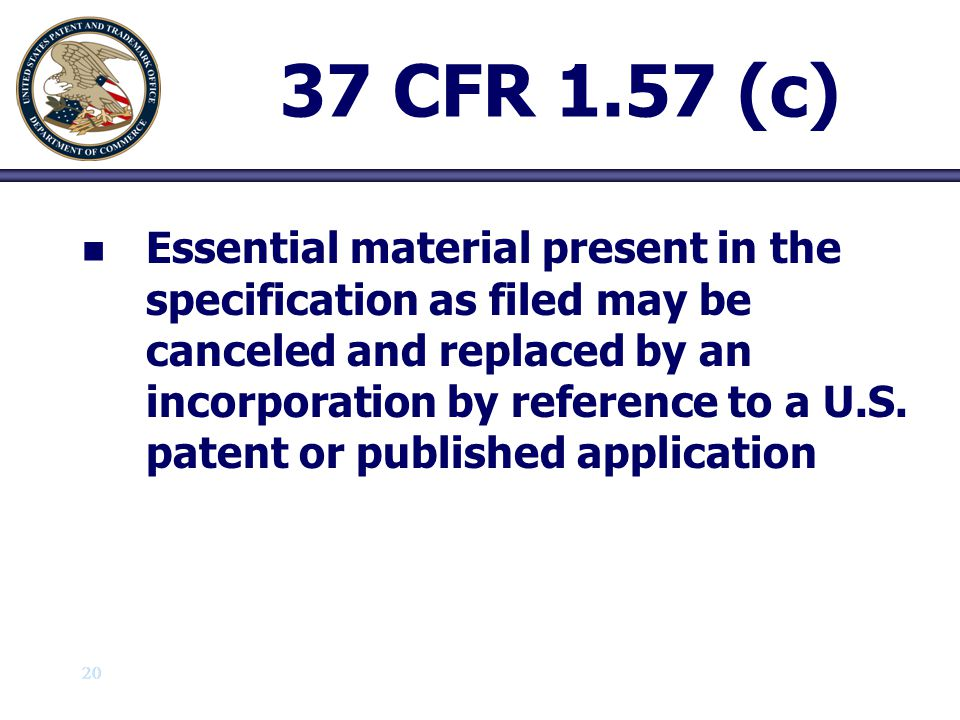 21 37 CFR 1.57 (d) n n Non -Essential material can be incorporated from U.S.