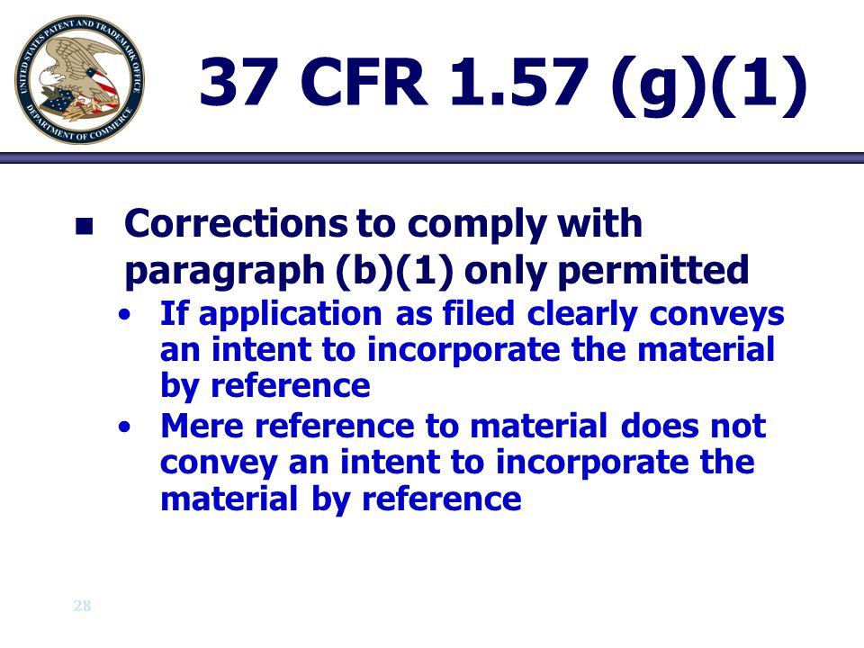 29 37 CFR 1.57 (g)(2) n n Corrections to comply with paragraph (b)(2) only permitted for material that was sufficiently described to uniquely identify the document