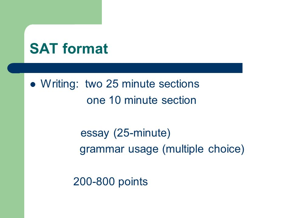 SAT format Experimental: one section will not be scored.