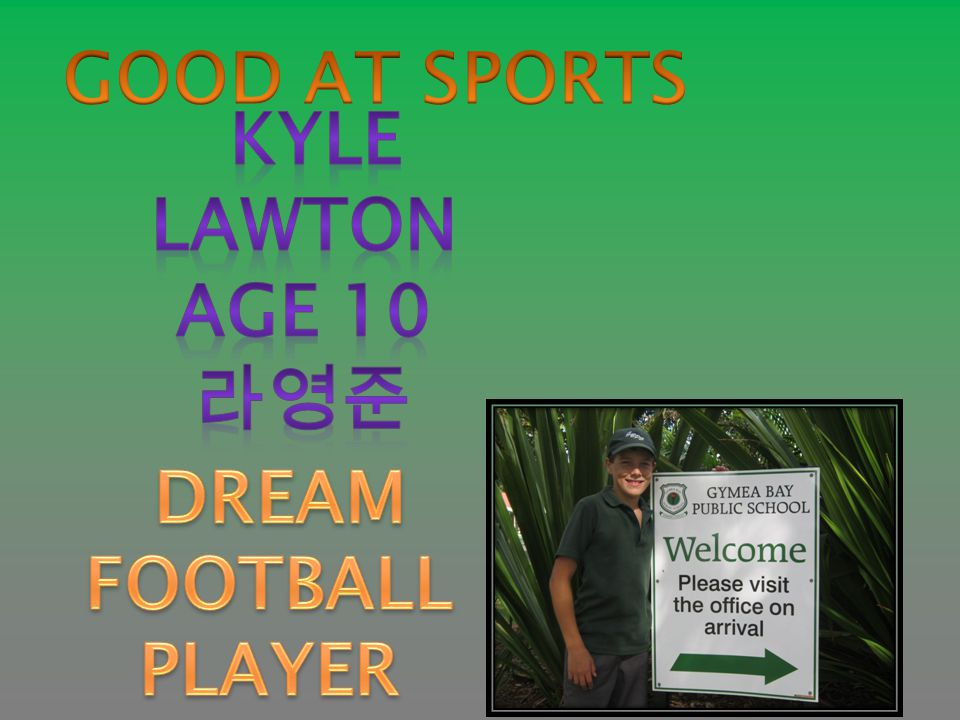 Nicholas Beattie - 최다은 I like footy running and surfing Good at sports My dream is to be a builder