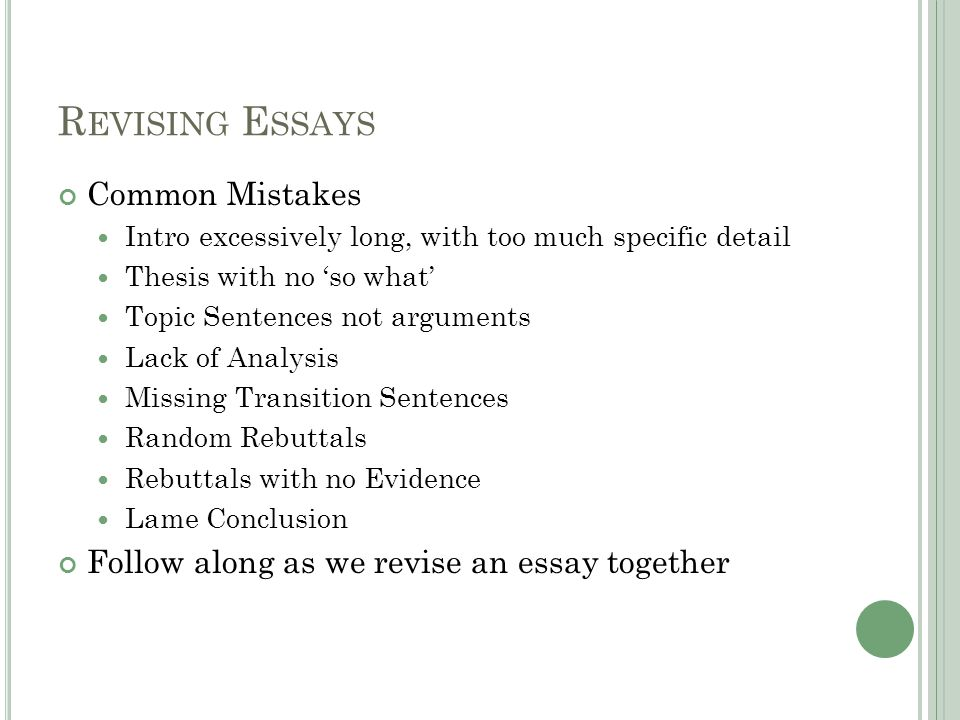 R EVISE Y OUR E SSAY Revision is required unless you received an A, AND a level 5.