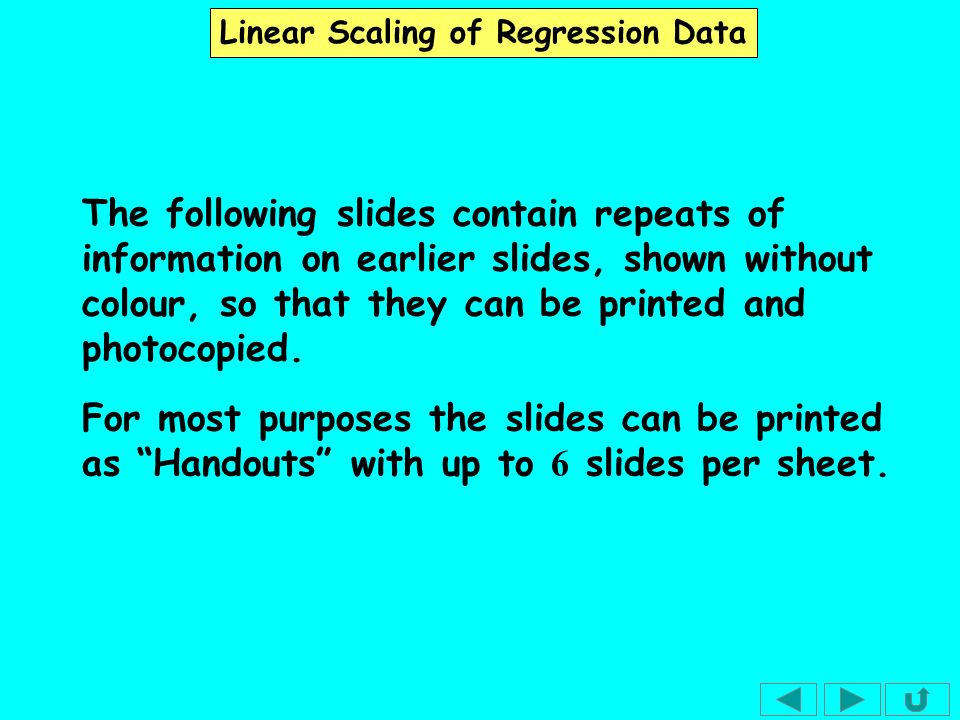 Linear Scaling of Regression Data We may want to change the units that have been used when collecting data.
