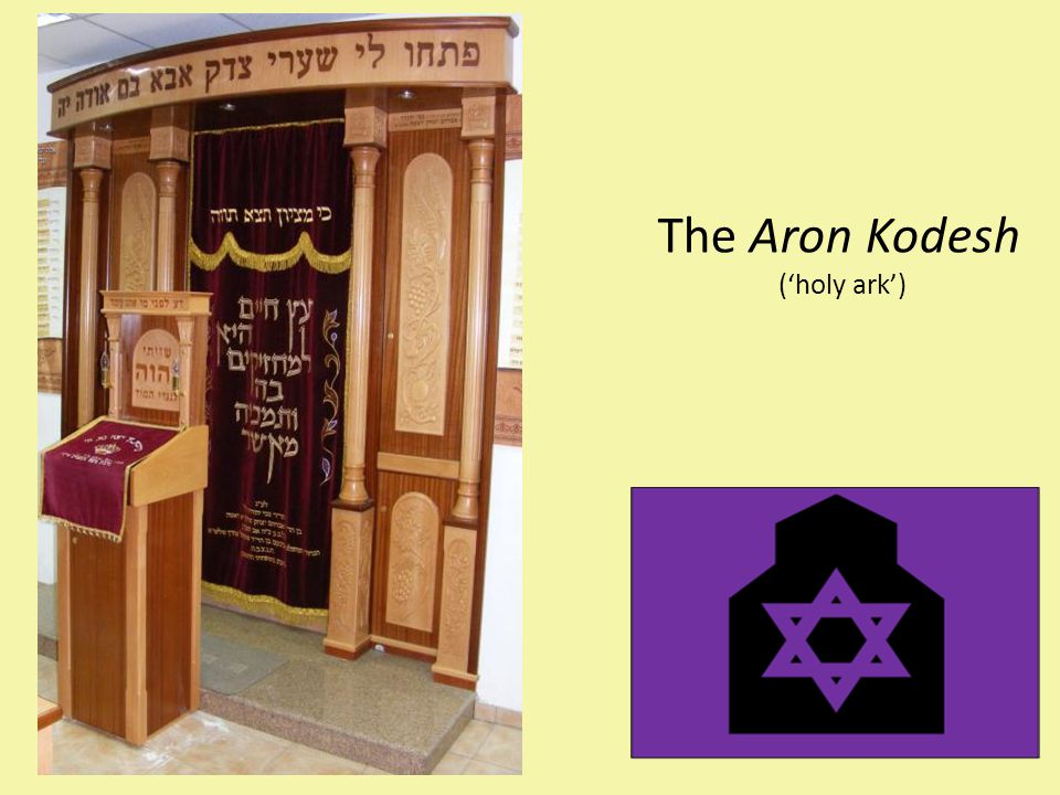 The Aron Kodesh ('holy ark') Torah scrolls are kept in the aron kodesh.