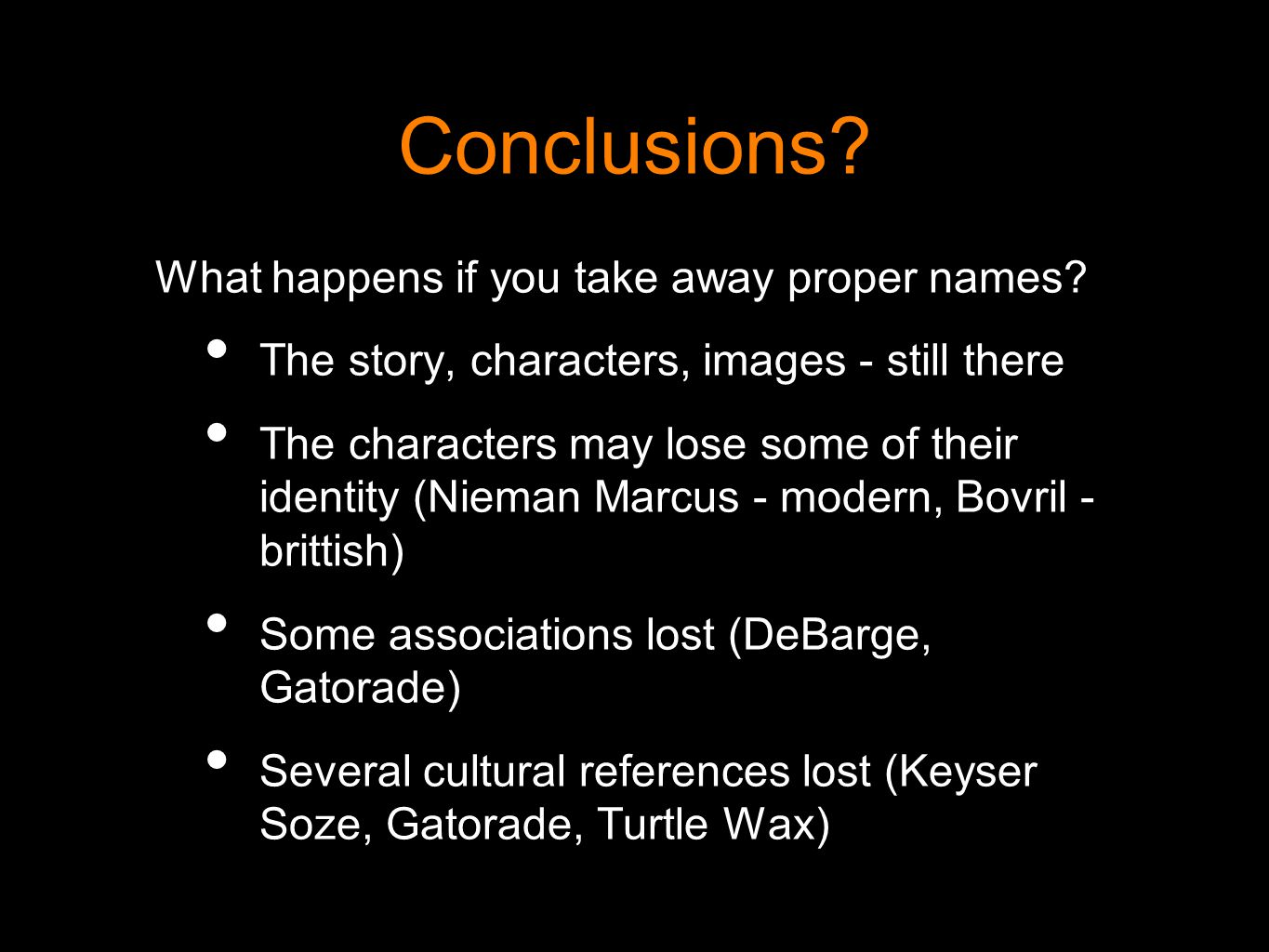 Conclusions.What happens if you keep proper names and wordplay.