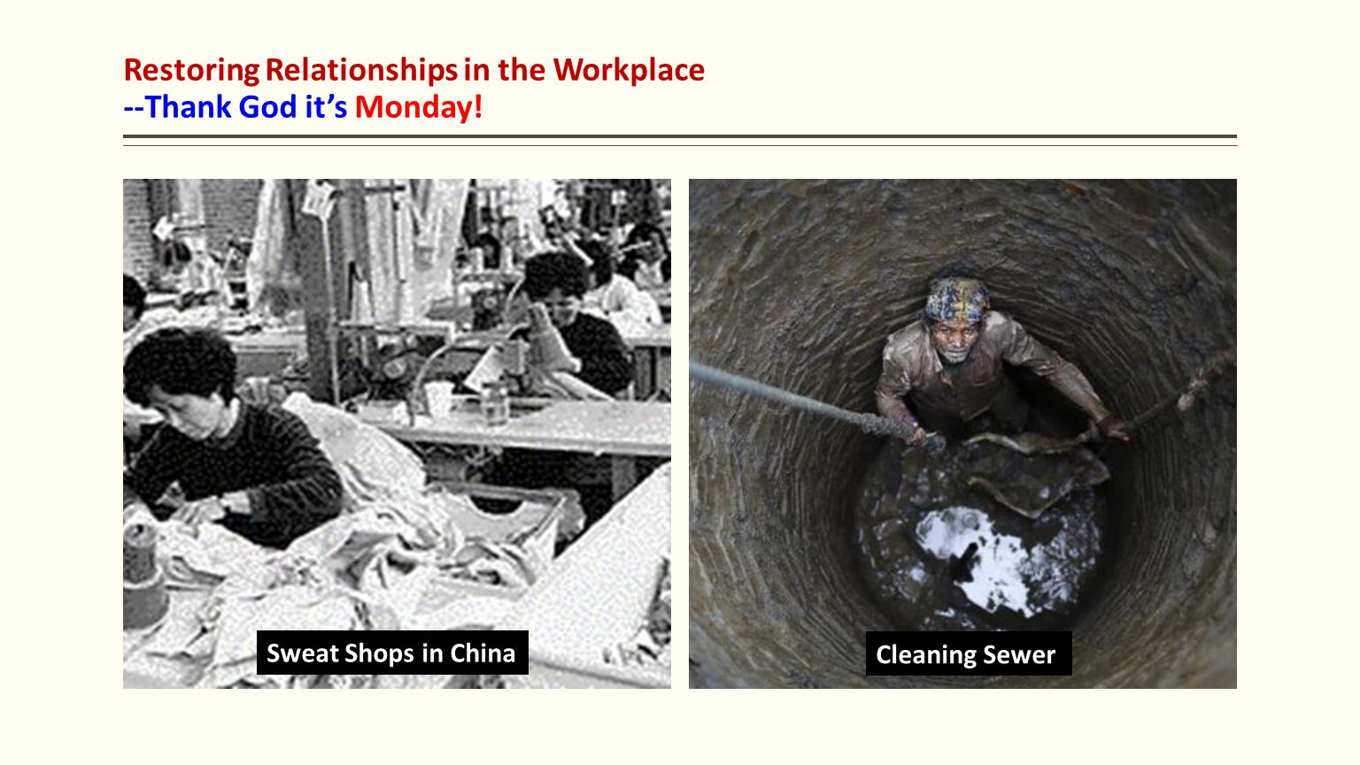 Restoring Relationships in the Workplace --Thank God it's Monday! Poultry factory workers