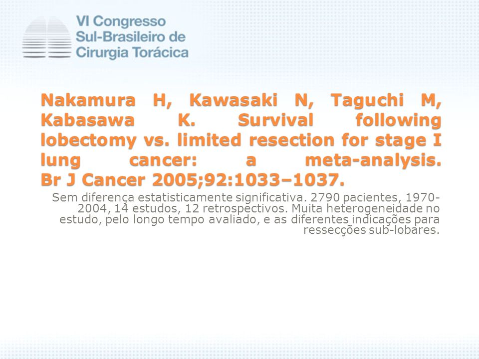 Lobectomy versus sublobar resection for small (2 cm or less) non-small cell lung cancers.