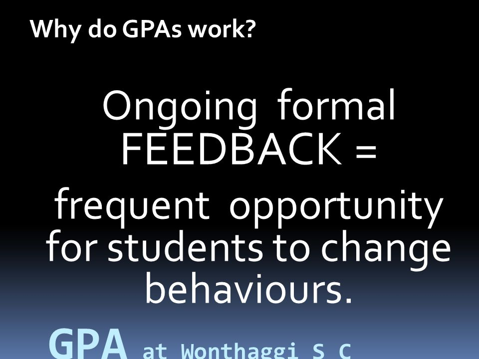 Understanding of the common GPA rubric by all teachers, students and families.