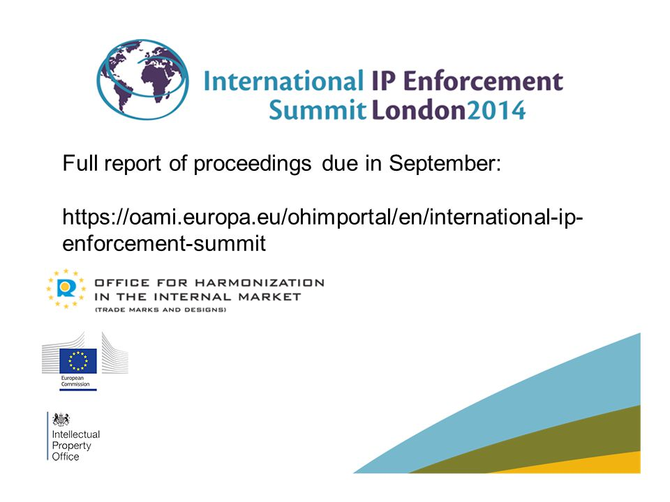 International Working with IP Attaché network Influencing EU Observatory – Working Groups & Secondees WIPO – Advisory Committee on Enforcement (ACE) Internationally, Chinese investigating counterfeiters identified by UK and vice versa establishing sustainable relationship Observatory supporting UK approach to tackling the 'life cycle of a counterfeit' Recent published global league tables puts UK first or second for enforcement