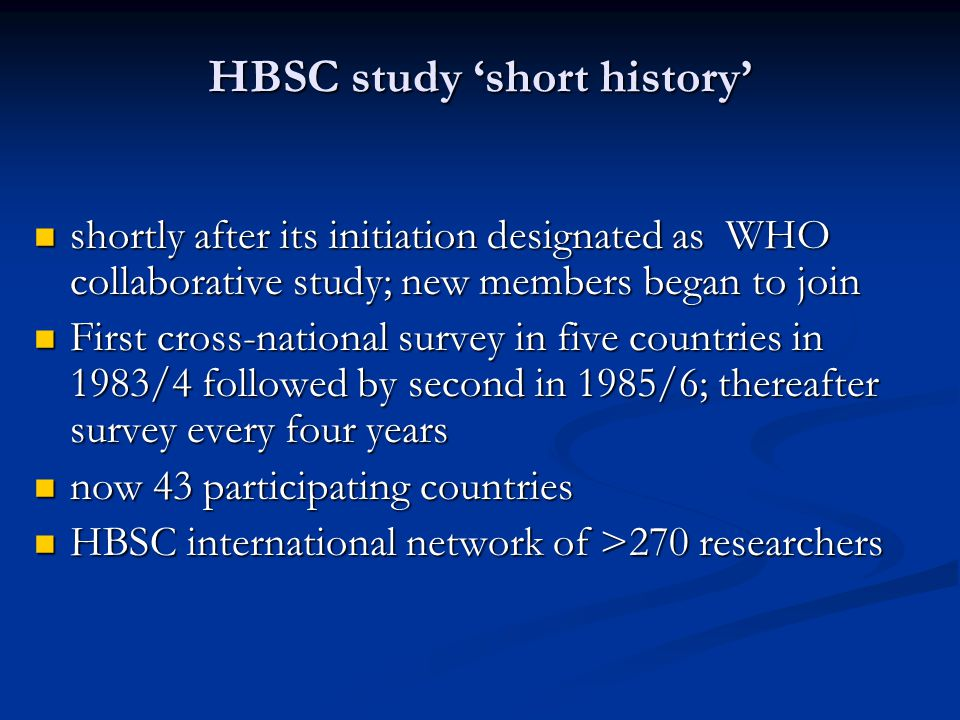Growth of HBSC study: countries by survey year 1983/19841985/19861989/19901993/19941997/19982001/20022005/6 1.