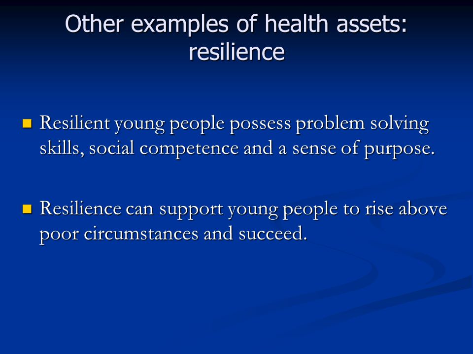 Other examples of health assets: social cohesion Social cohesion a key health asset operating at the community level.