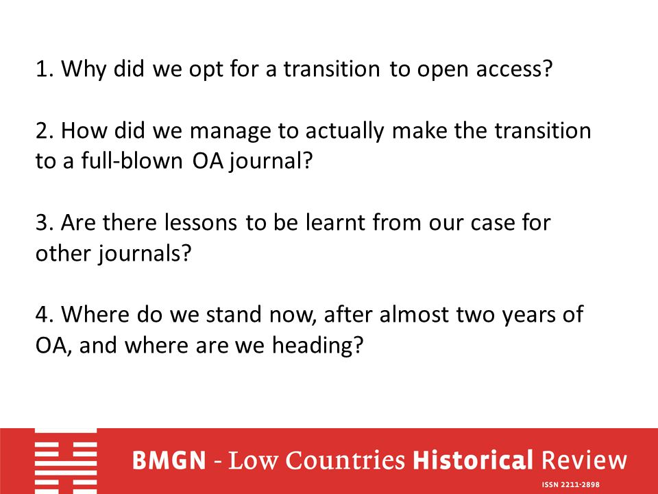 Why did we opt for a transition to open access? 1. pragmatics 2. ideology
