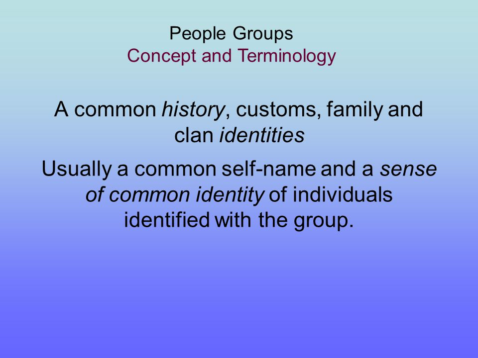 Other factors: People Groups Concept and Terminology marriage rules and practices age-grades and other obligation covenants inheritance patterns and rules These are some of the common ethnic factors defining or distinguishing a people.