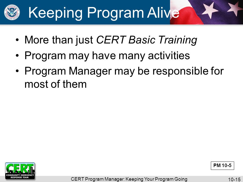 CERT Program Manager: Keeping Your Program Going 10-16 What Do You Think.
