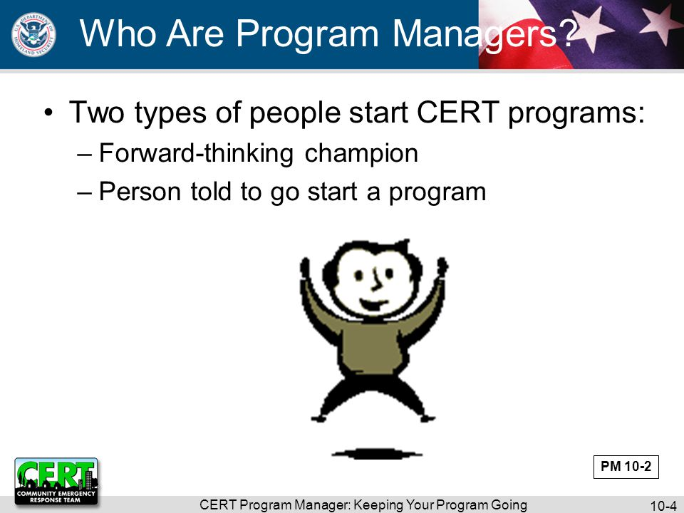 CERT Program Manager: Keeping Your Program Going 10-5 What Do You Think.