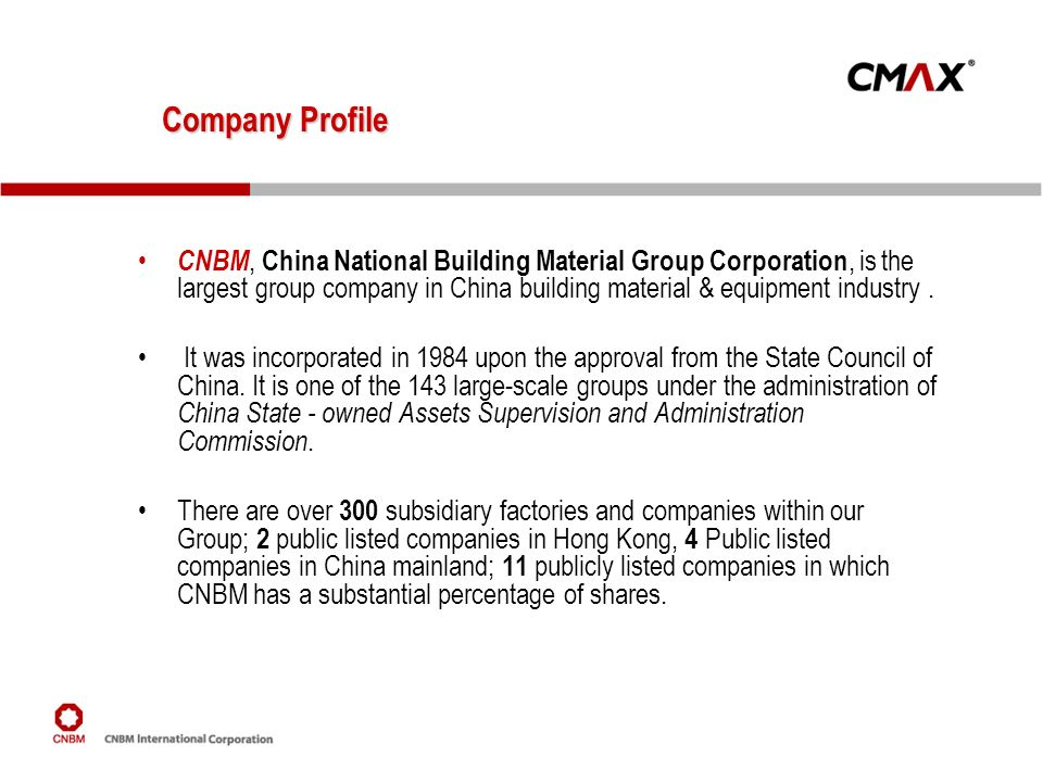 Company Profile As the primary subsidiary company of CNBM Group, CNBM International Corporation has grown into a leading production base and renowned supplier of ductile iron water pipe & fittings of both potable and sewage water in China.