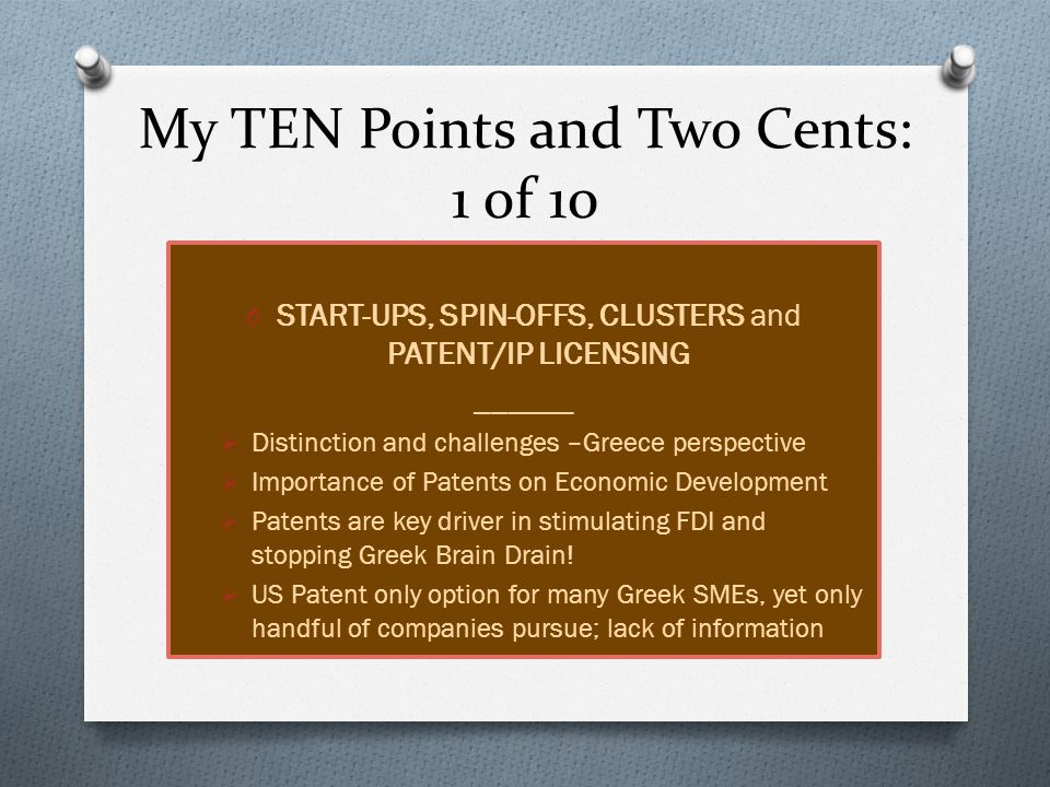 My TEN Points and Two Cents: 2 of 10 O Greek Law on Patents/OBI is outdated and insensitive to market needs O …is Greek patent legal framework flawed and does it need to be revamped.