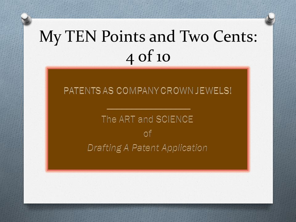 My TEN Points and Two Cents: 5 of 10 O The patent lawyer as business partner, general counsel, and strategic visionary of an SME.