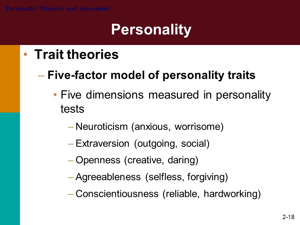 2-19 5 dimension of personality Extraversion – A tendency to seek simulation and to enjoy the company of other people – energetic, enthu, sociable, talkative at one end and sober, reserved, silent, cautious on other Agreeableness – Tendency to be compassionate (sympatric, feeling) towards others.