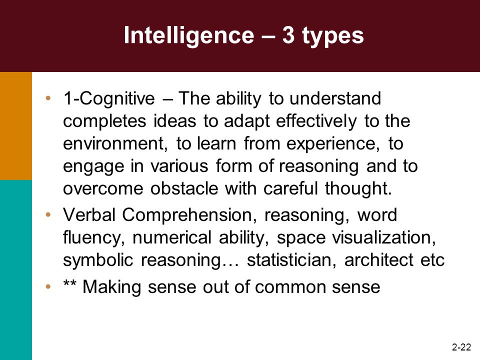 2-23 2 Practical Intelligence – Adeptness at solving practical problems of every day life.