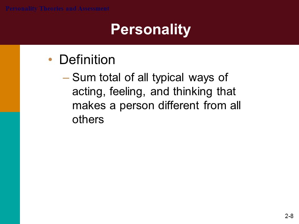 2-9 Personality word is derived from the Latin word persona which means to speak through.