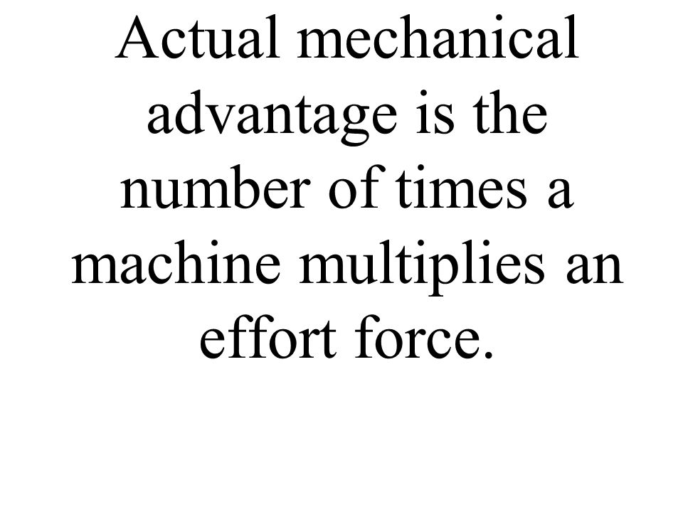Ideal mechanical advantage does not consider friction.