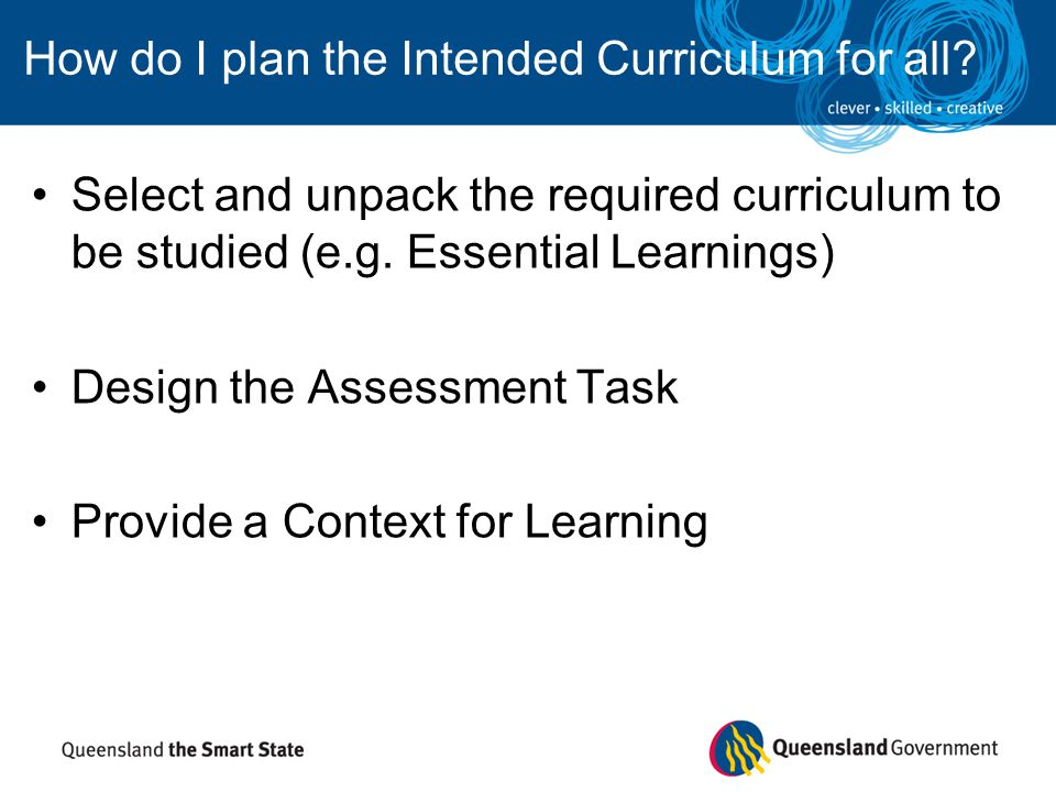 Articulate Criteria for Success / Plan the assessment strategies Plan learning experiences Plan adjustments for diverse learners How do I plan the Intended Curriculum for all?