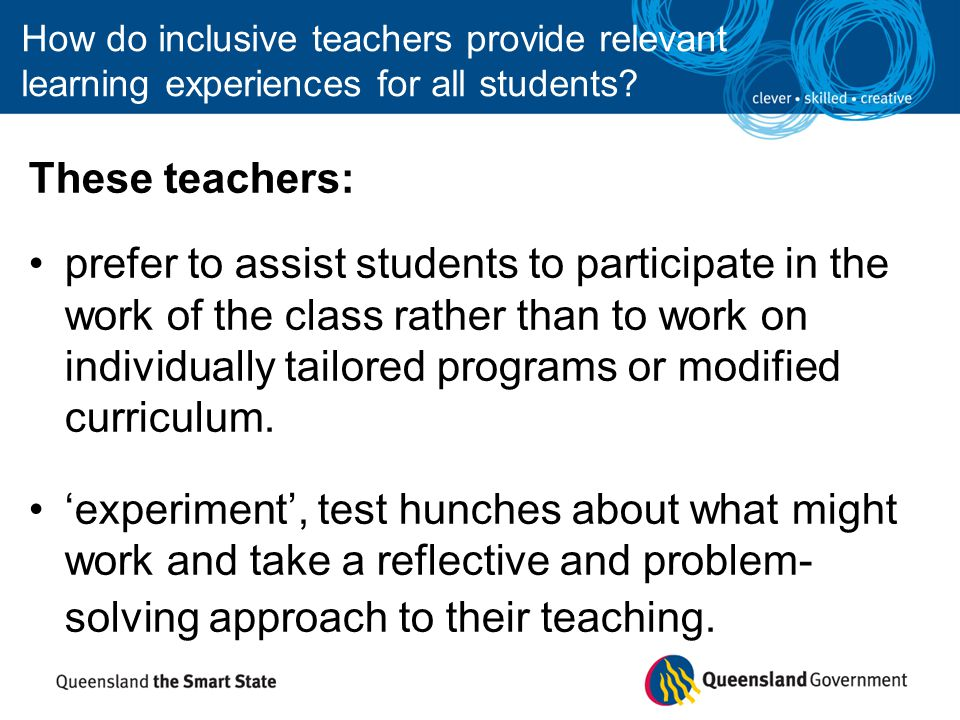 How do inclusive teachers provide relevant learning experiences for all students.
