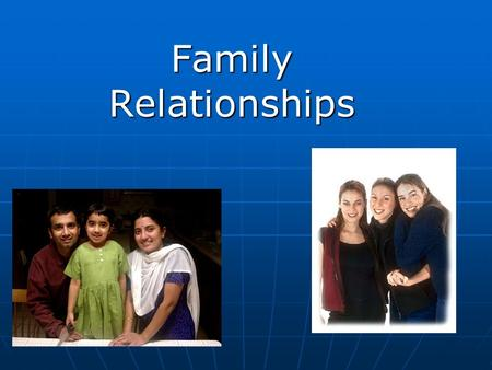 Family Relationships. Adolescence and Emerging Adulthood: A Cultural Approach by Jeffrey Jensen Arnett. Copyright © 2004 by Pearson Education. All rights.
