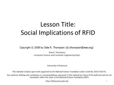 Lesson Title: Social Implications of RFID Dale R. Thompson Computer Science and Computer Engineering Dept. University of Arkansas